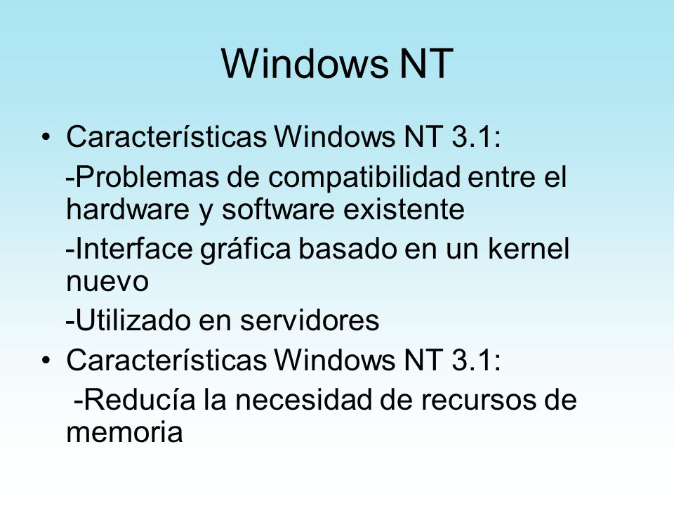 Windows NT Características Windows NT 3.1: