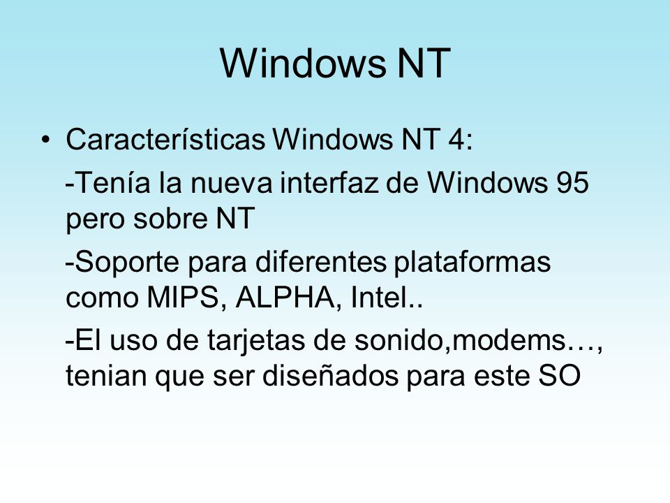 Windows NT Características Windows NT 4: