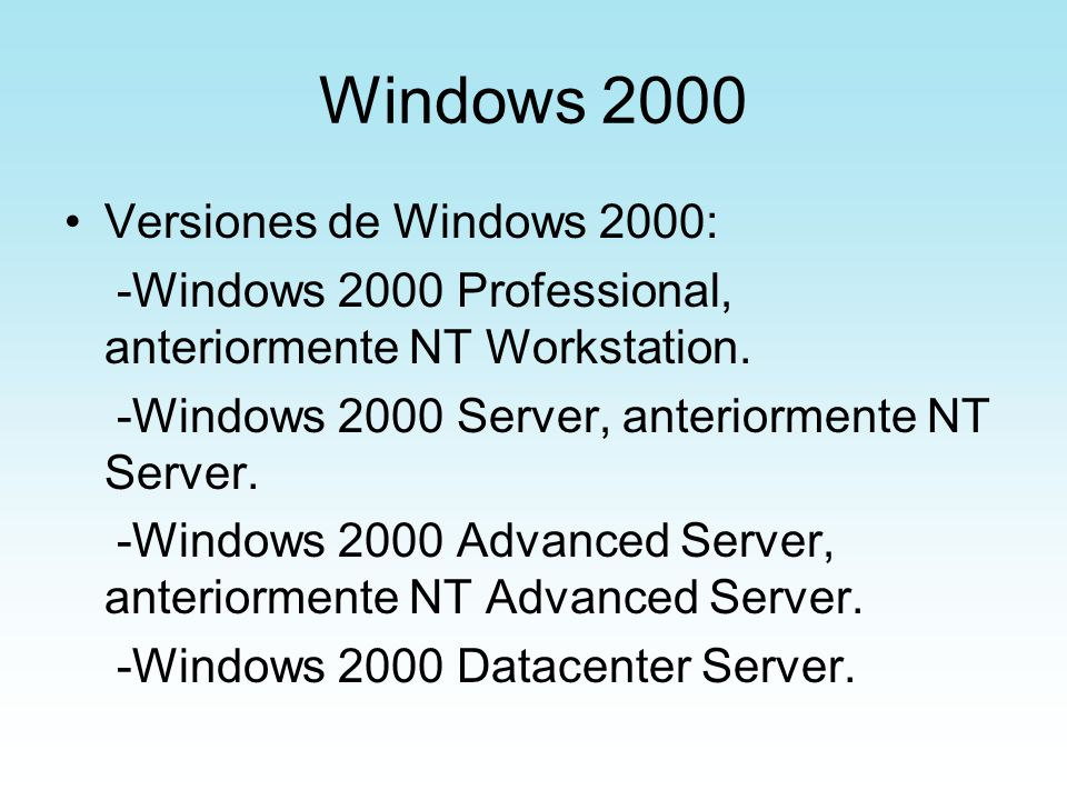 Windows 2000 Versiones de Windows 2000: