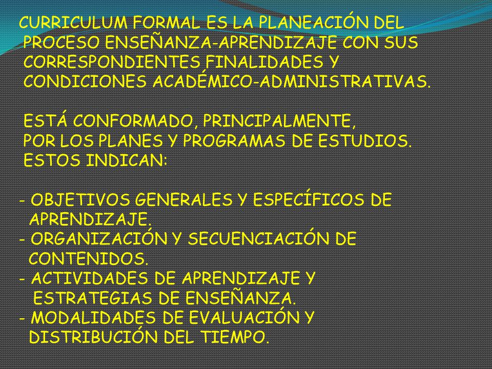 CURRICULUM FORMAL ES LA PLANEACIÓN DEL