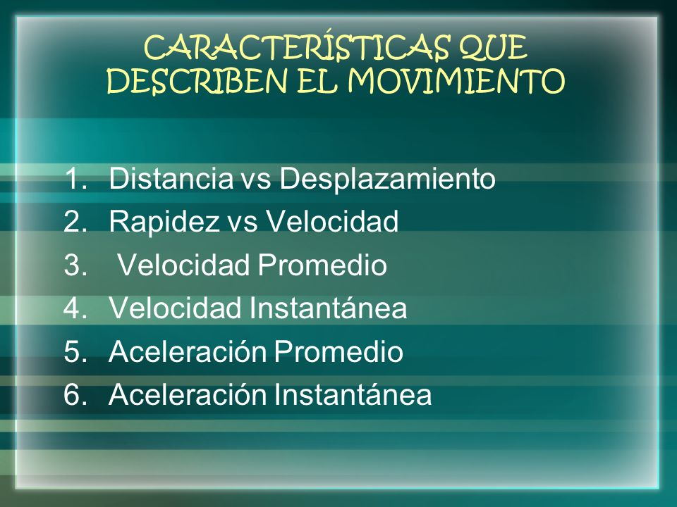 CARACTERÍSTICAS QUE DESCRIBEN EL MOVIMIENTO