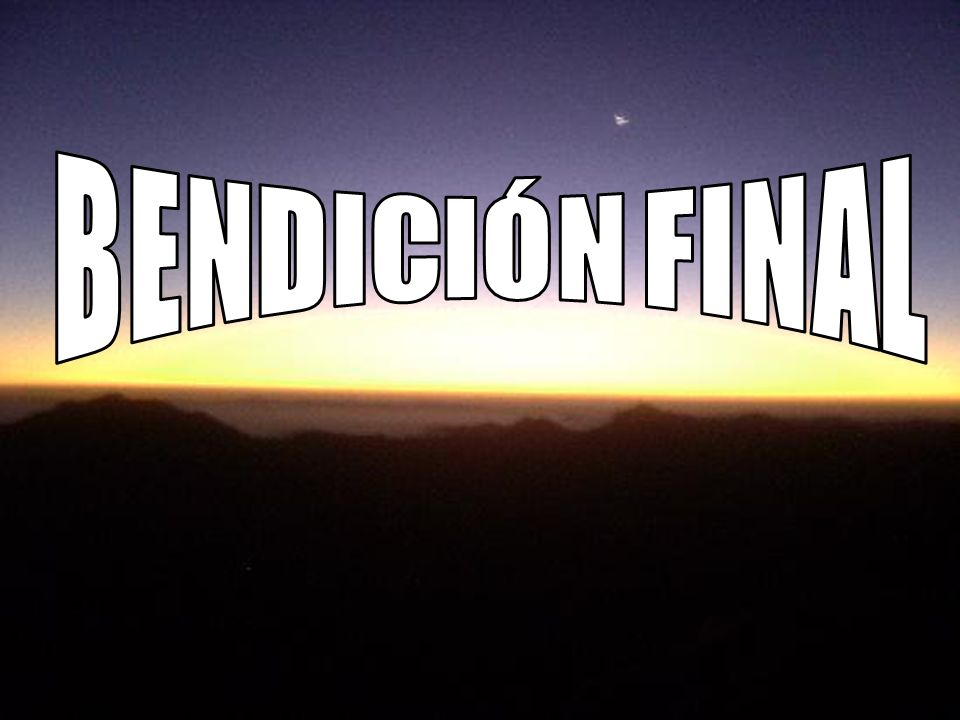 BENDICIÓN FINAL