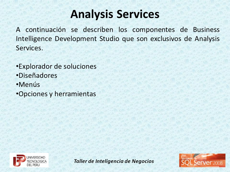 Analysis Services A continuación se describen los componentes de Business Intelligence Development Studio que son exclusivos de Analysis Services.