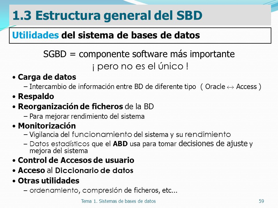 SGBD = componente software más importante