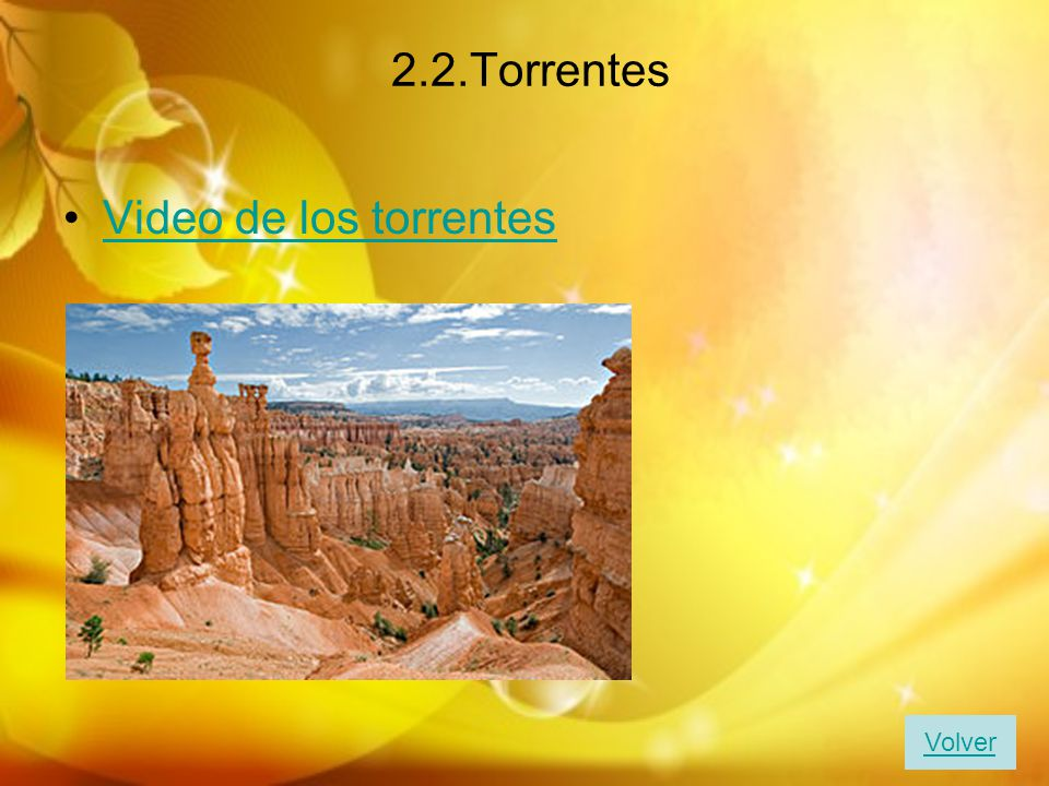 2.2.Torrentes Video de los torrentes Volver