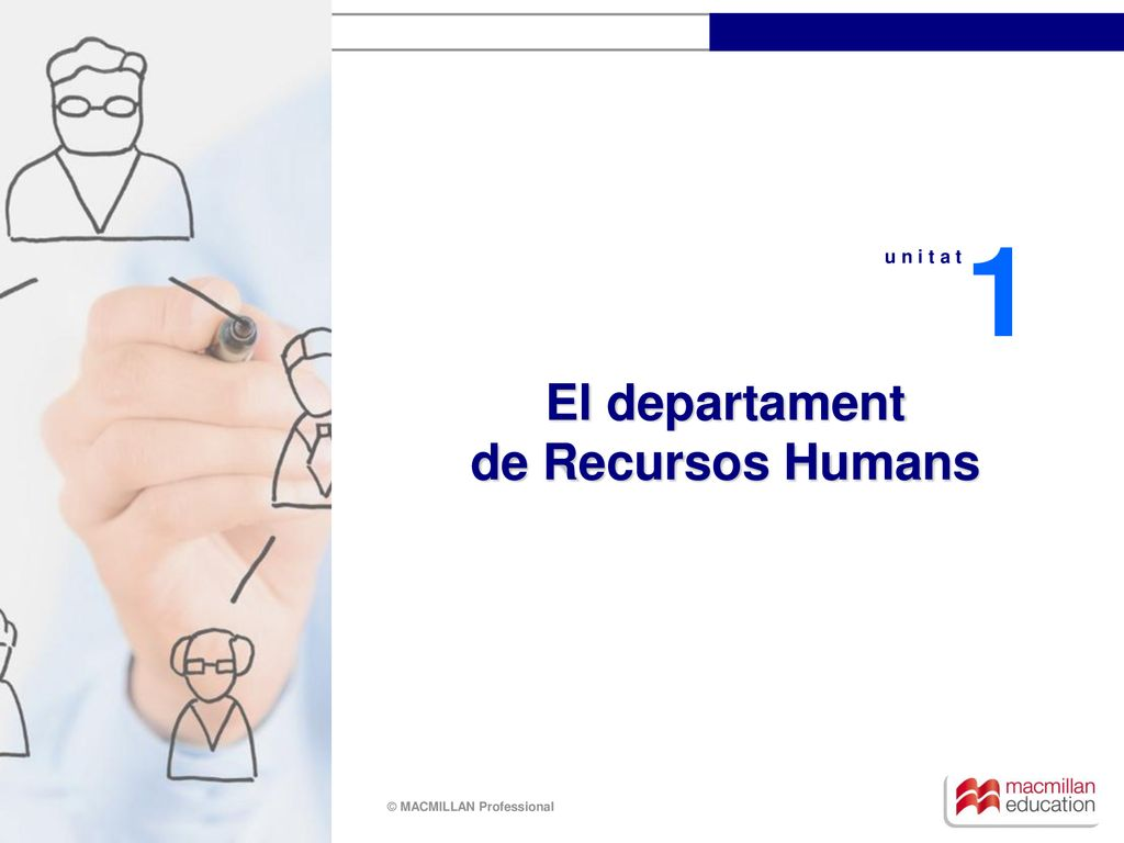 1 u n i t a t El departament de Recursos Humans