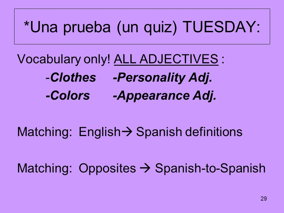 *Una prueba (un quiz) TUESDAY: