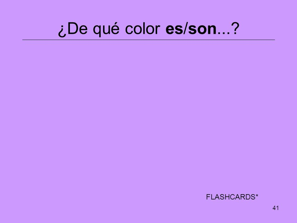 ¿De qué color es/son... FLASHCARDS*