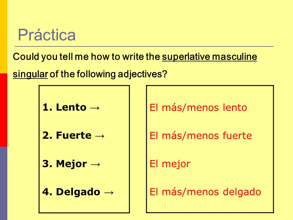 Práctica Could you tell me how to write the superlative masculine