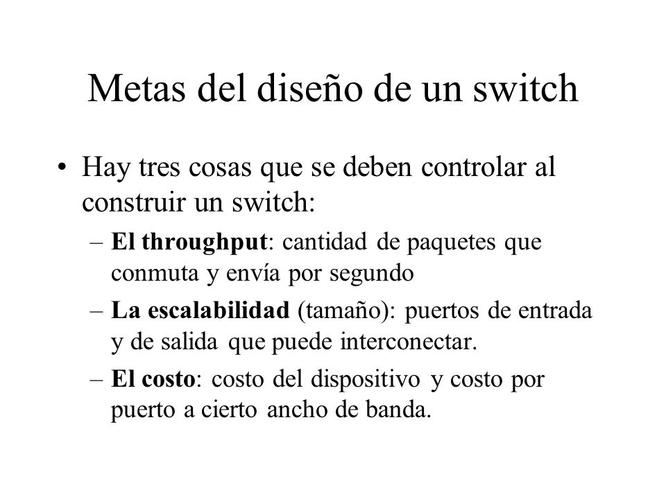 Metas del diseño de un switch