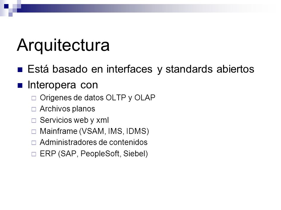 Arquitectura Está basado en interfaces y standards abiertos