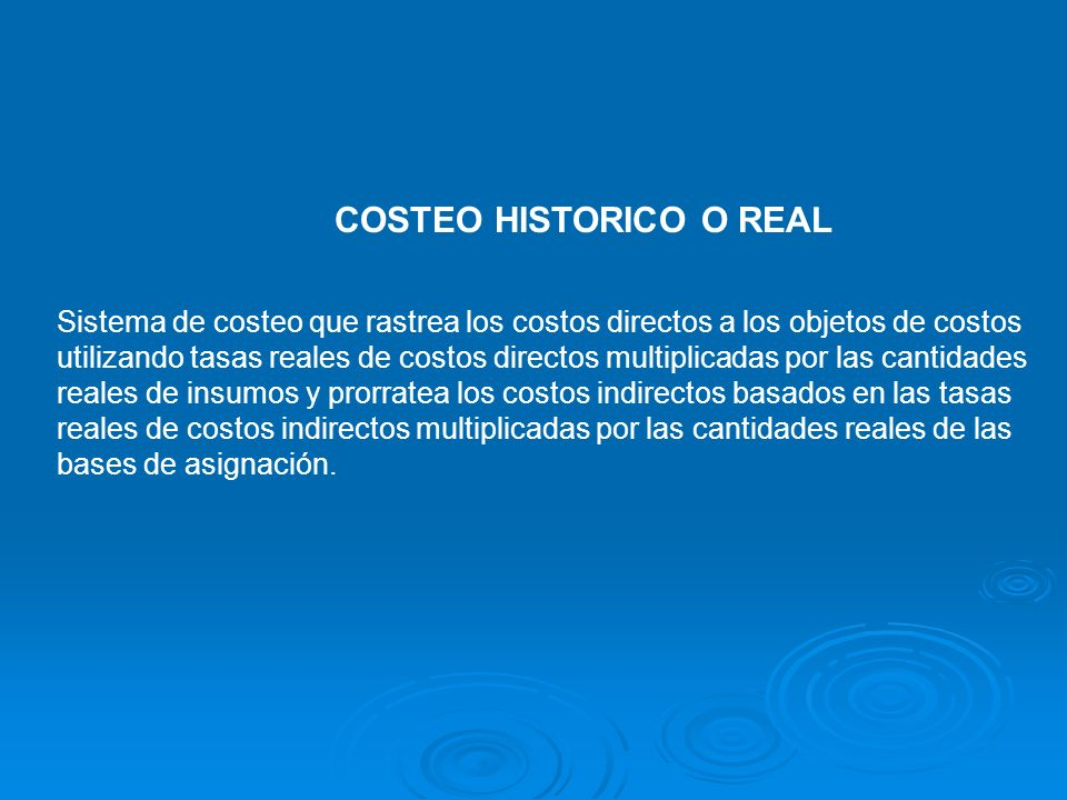 COSTEO HISTORICO O REAL