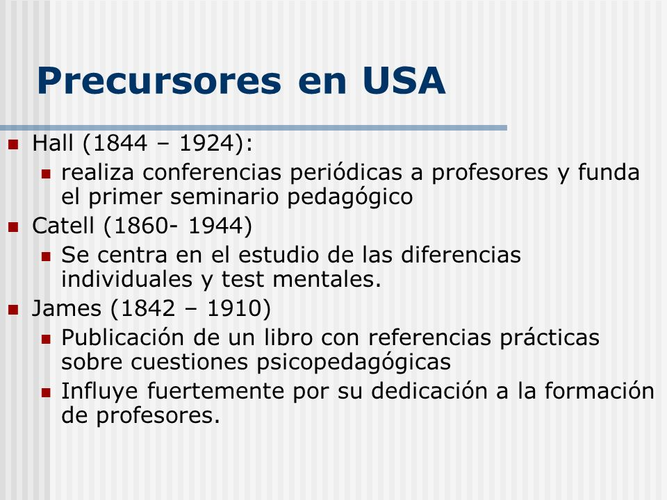 Precursores en USA Hall (1844 – 1924):