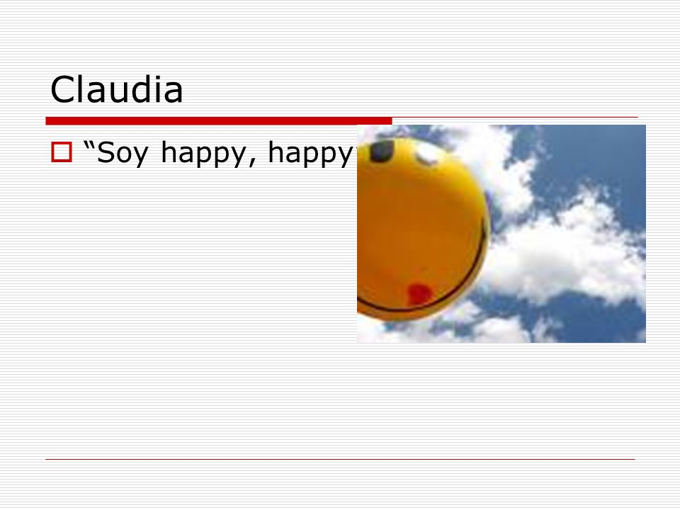 Claudia Soy happy, happy