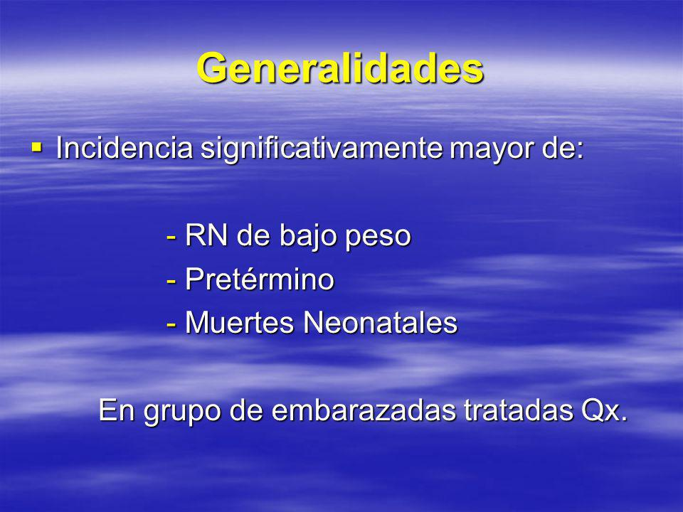 Generalidades Incidencia significativamente mayor de: