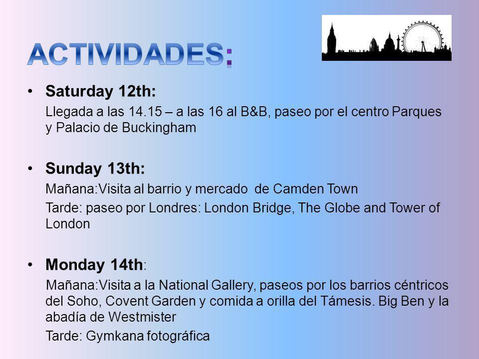 ACTIVIDADES: Saturday 12th: Sunday 13th: Monday 14th: