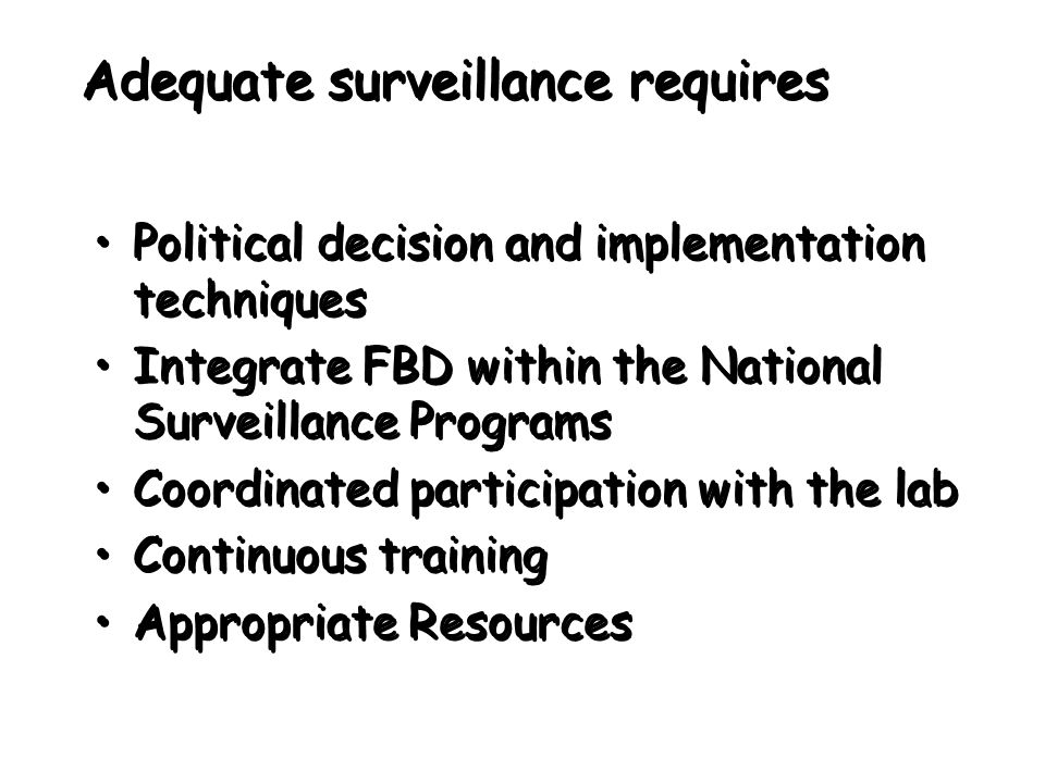 Adequate surveillance requires