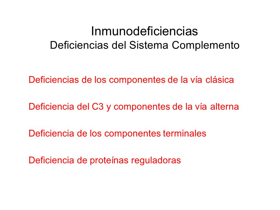 Inmunodeficiencias Deficiencias del Sistema Complemento