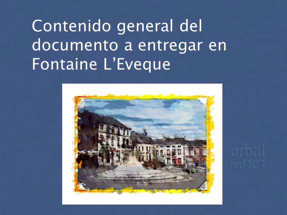 Contenido general del documento a entregar en Fontaine L'Eveque