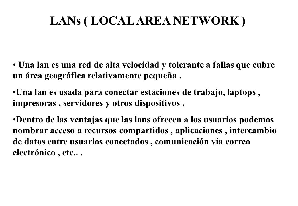 LANs ( LOCAL AREA NETWORK )
