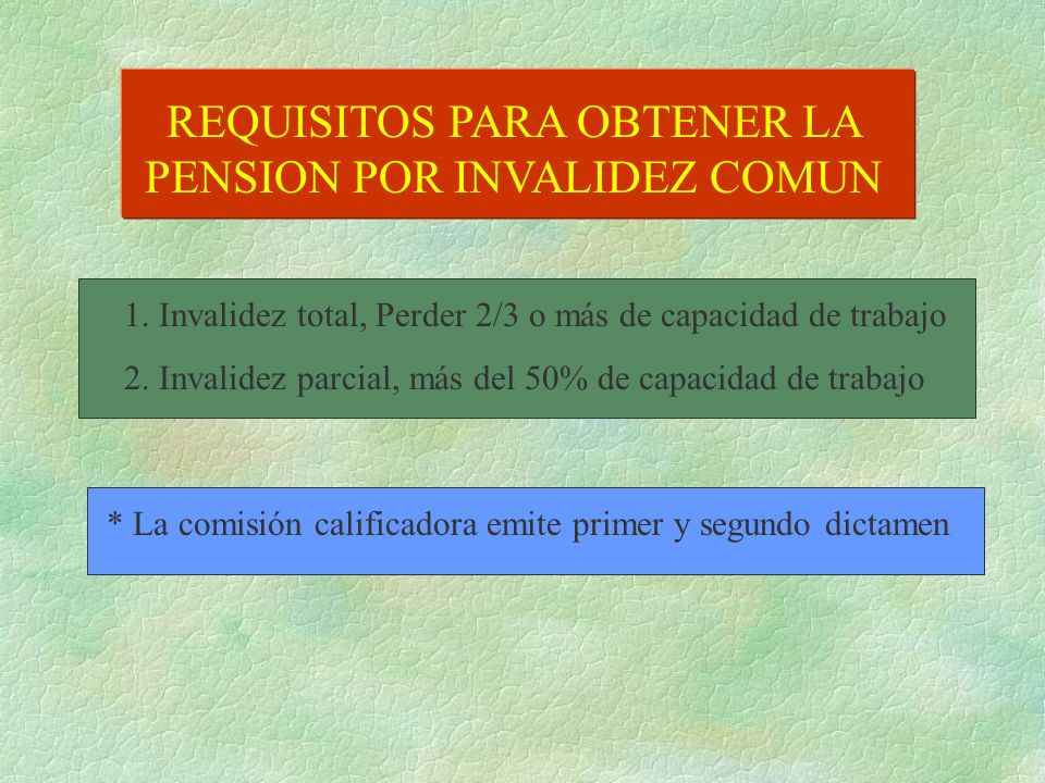 REQUISITOS PARA OBTENER LA PENSION POR INVALIDEZ COMUN