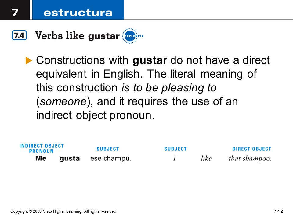 Constructions with gustar do not have a direct equivalent in English