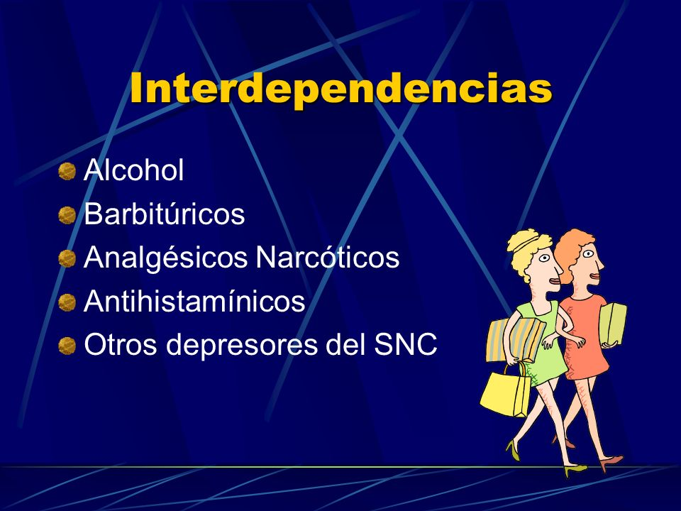 Interdependencias Alcohol Barbitúricos Analgésicos Narcóticos