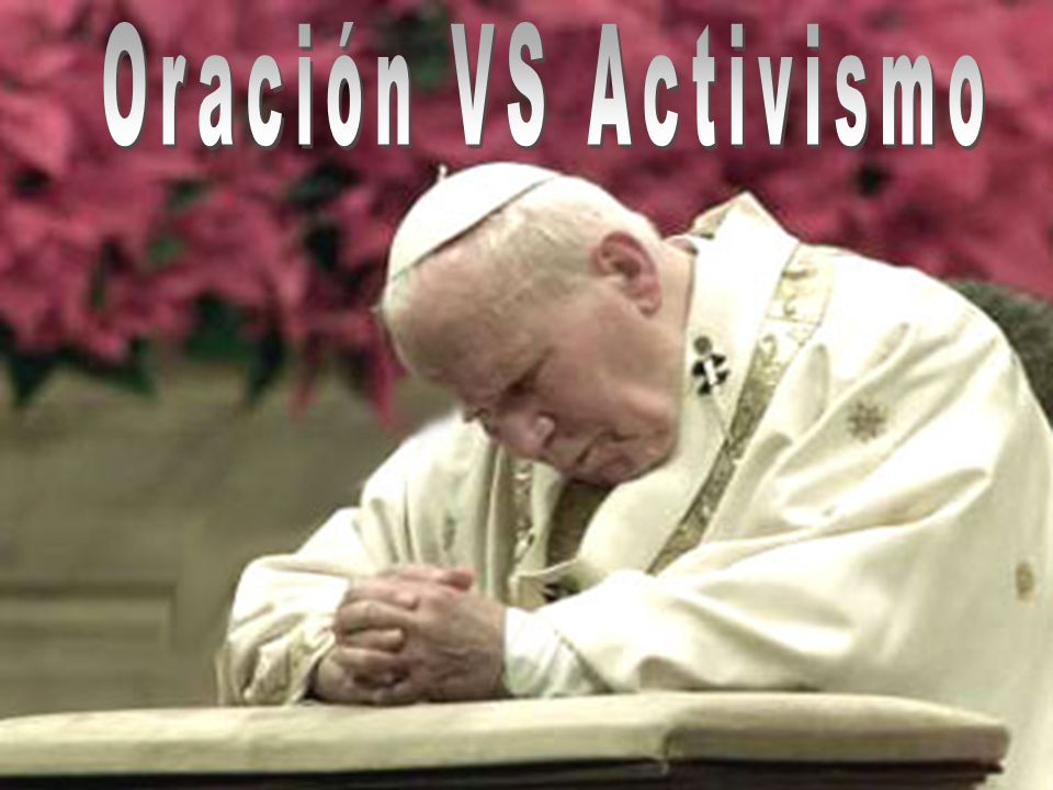 Oración VS Activismo