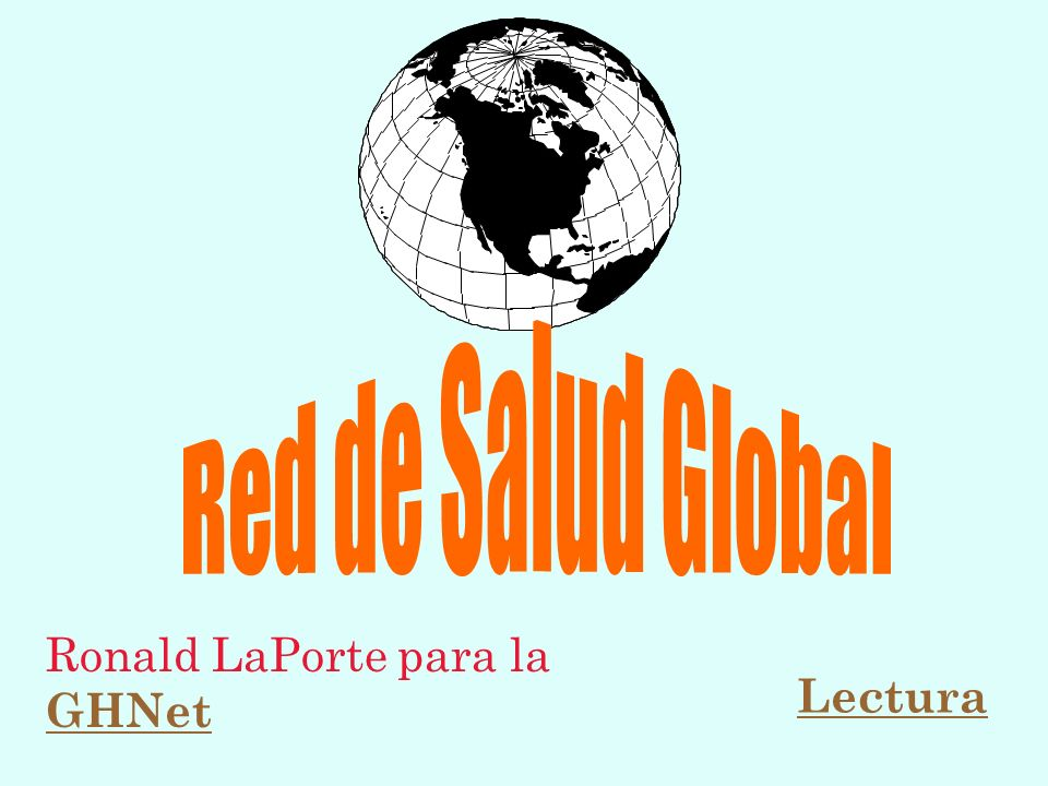 Red de Salud Global Ronald LaPorte para la GHNet Lectura