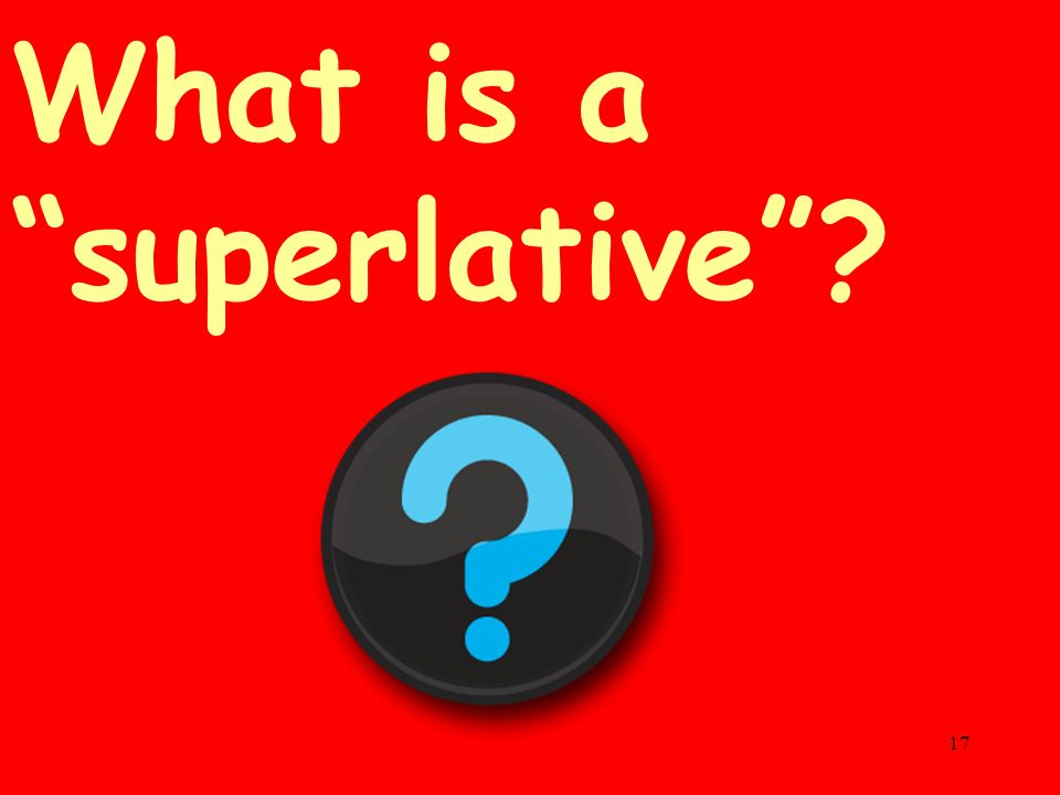 What is a superlative