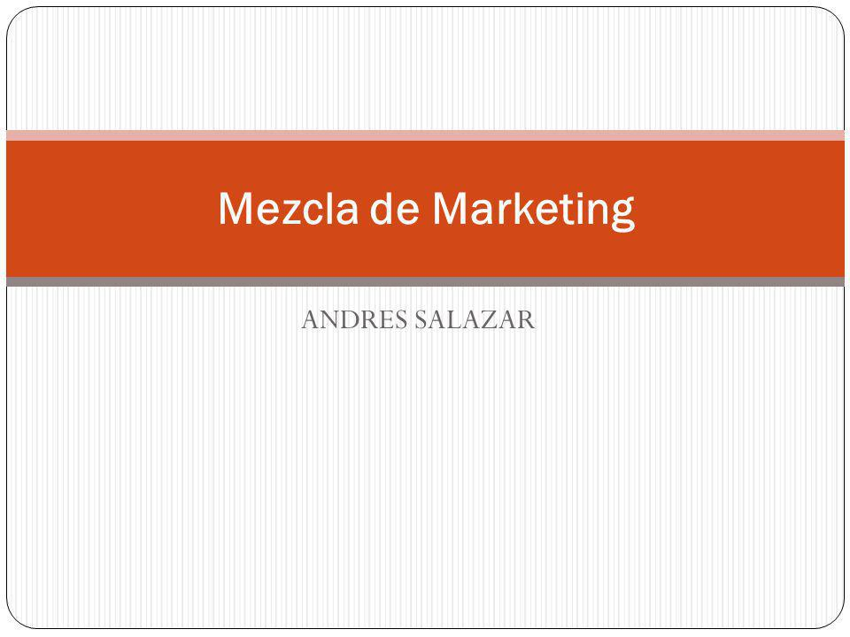 Mezcla de Marketing ANDRES SALAZAR