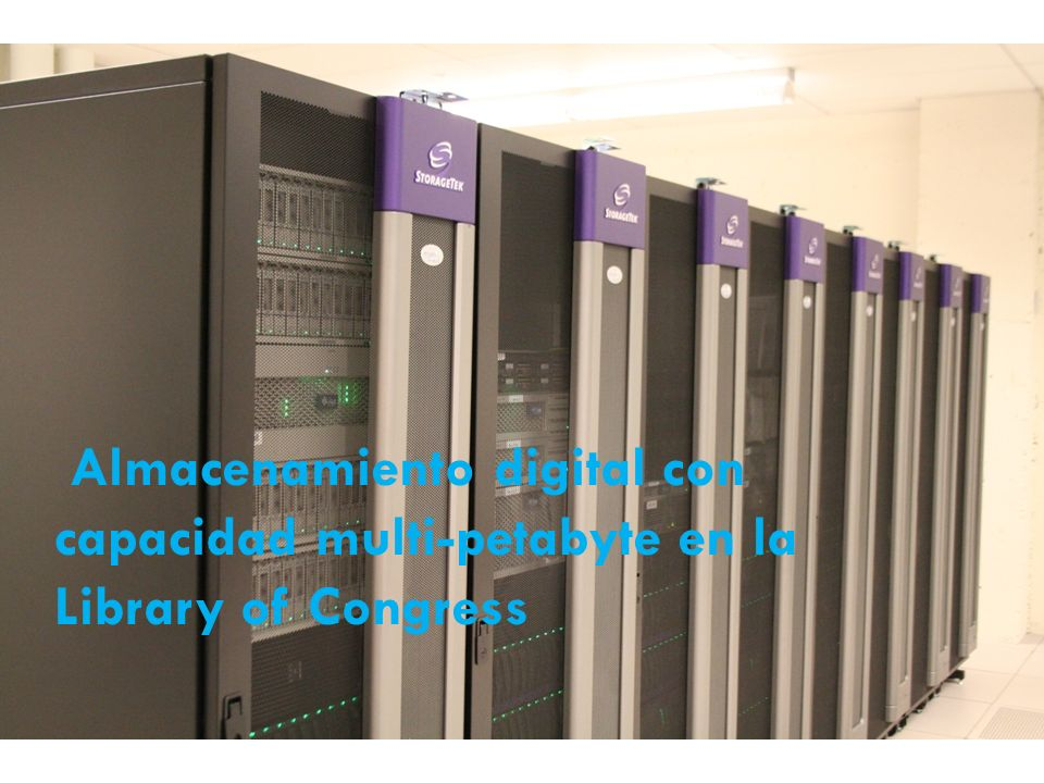 Almacenamiento digital con capacidad multi-petabyte en la Library of Congress
