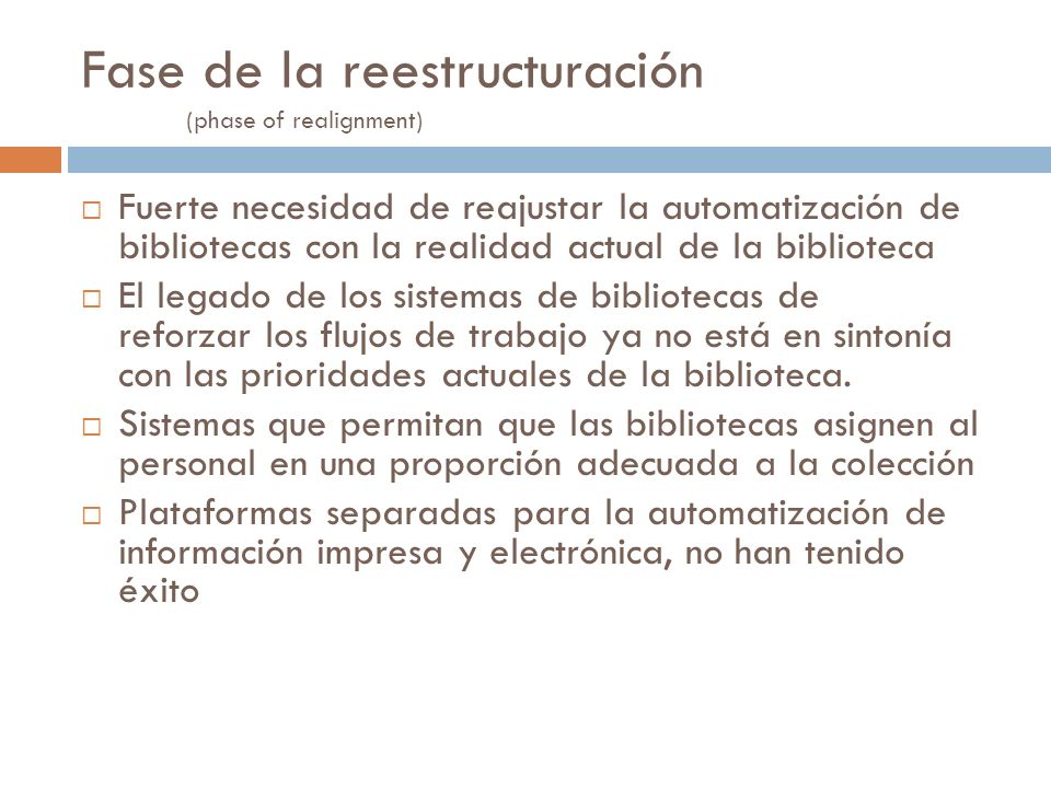 Fase de la reestructuración (phase of realignment)