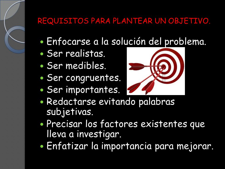 REQUISITOS PARA PLANTEAR UN OBJETIVO.
