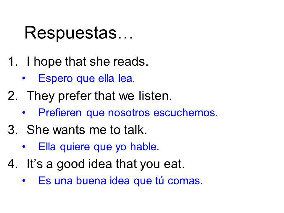 Respuestas… I hope that she reads. They prefer that we listen.