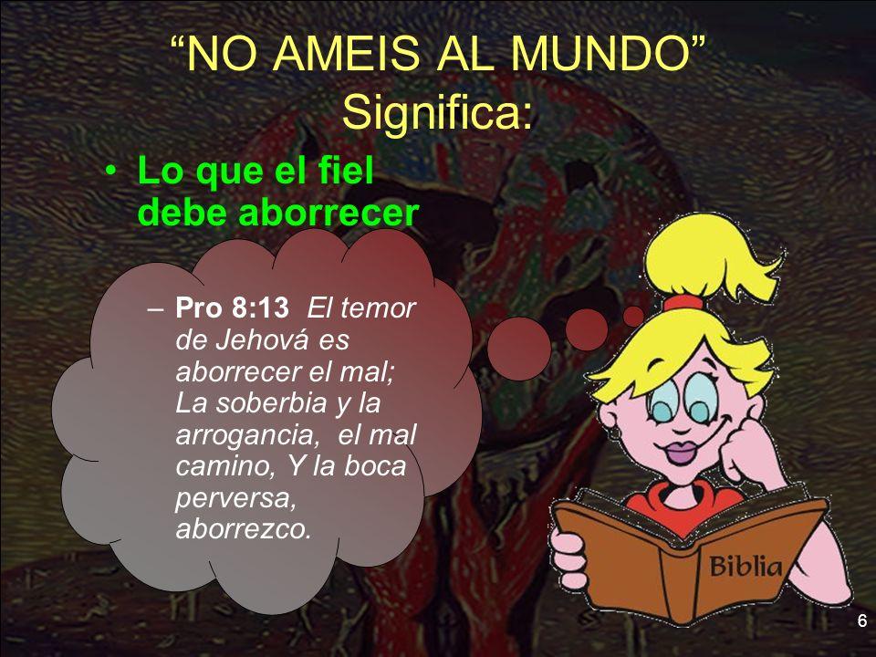 1juan 2 15 17 El Mundo O Dios Ppt Descargar