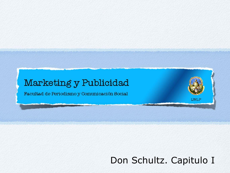Don Schultz. Capitulo I. - ppt descargar