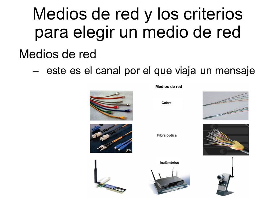 Medios de red y los criterios para elegir un medio de red