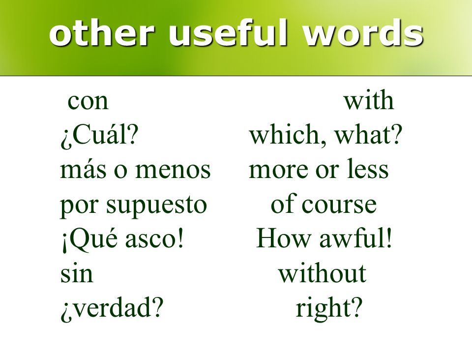 other useful words con with ¿Cuál which, what