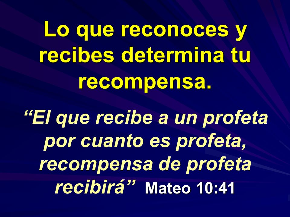 Lo que reconoces y recibes determina tu recompensa.