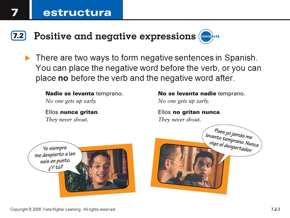 There are two ways to form negative sentences in Spanish