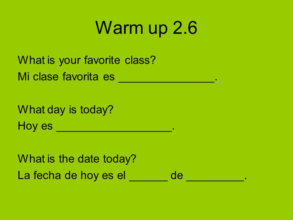 Warm up 2.6 What is your favorite class
