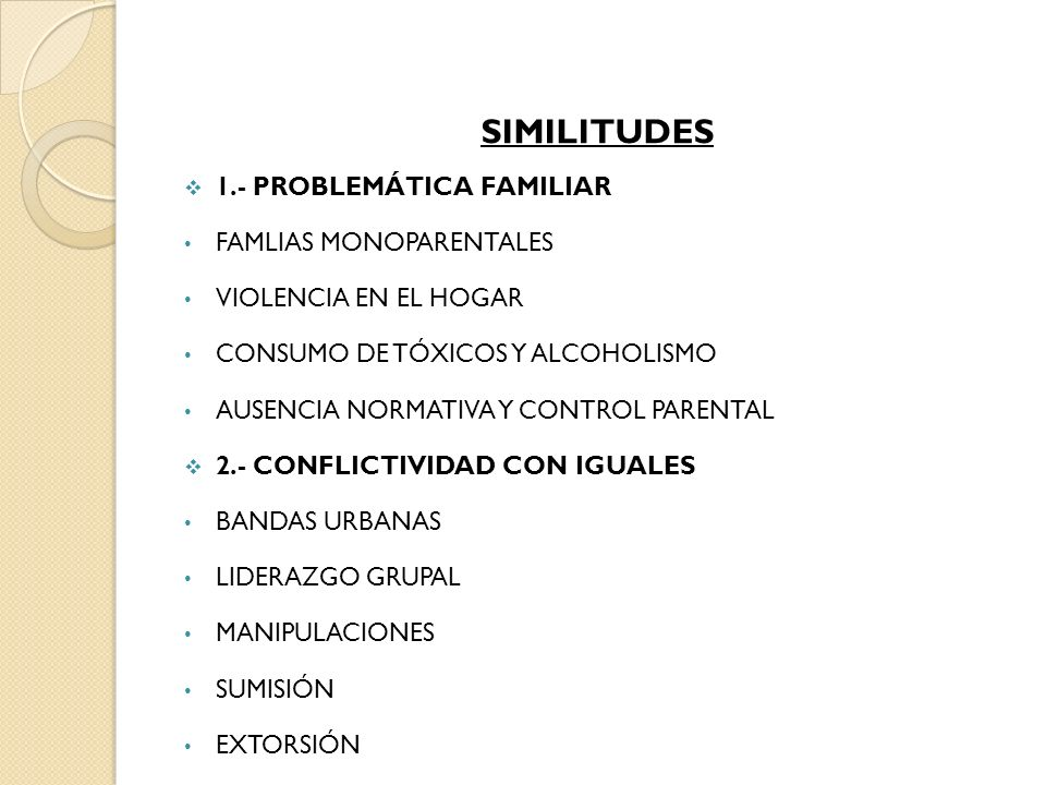 SIMILITUDES 1.- PROBLEMÁTICA FAMILIAR FAMLIAS MONOPARENTALES