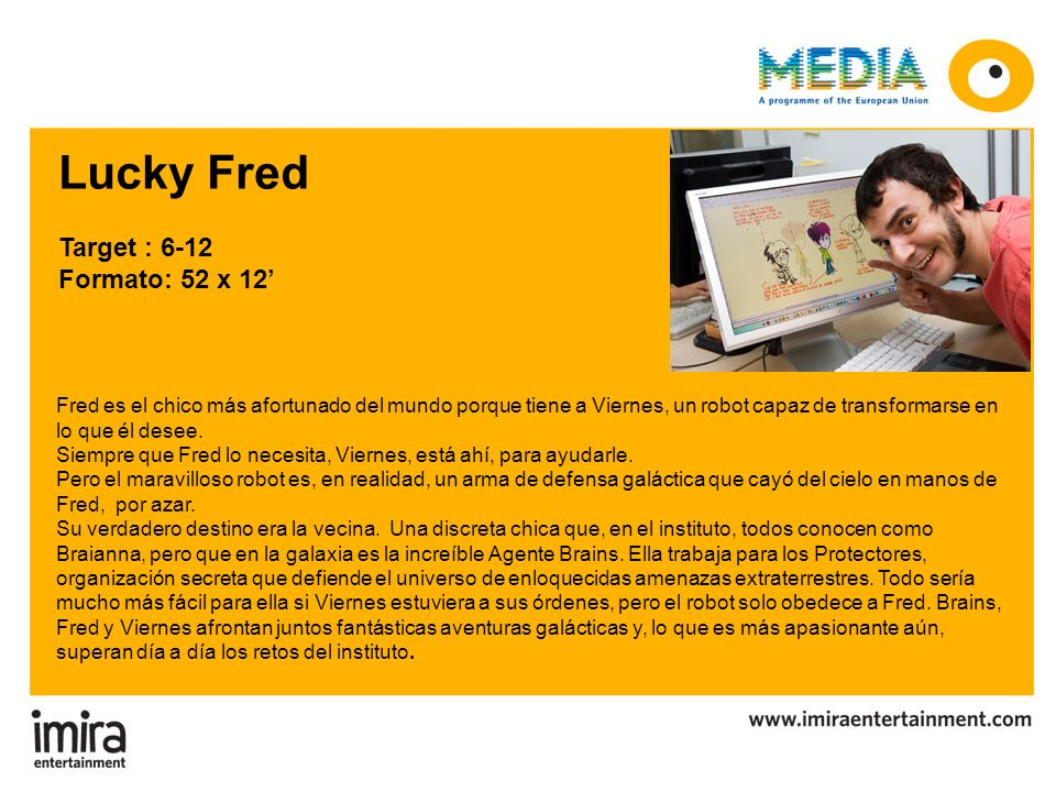 Lucky Fred Target : 6-12 Formato: 52 x 12'
