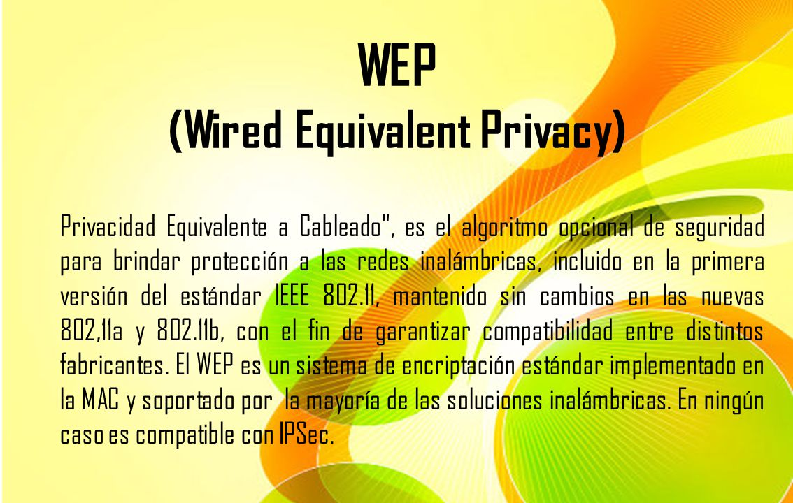 WEP (Wired Equivalent Privacy)