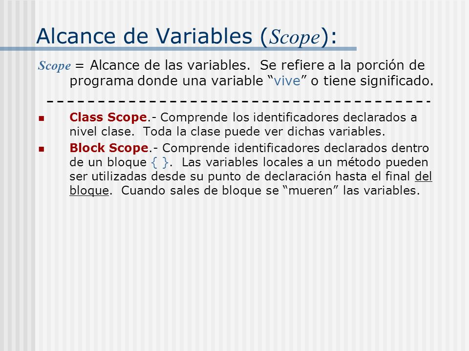 Alcance de Variables (Scope):