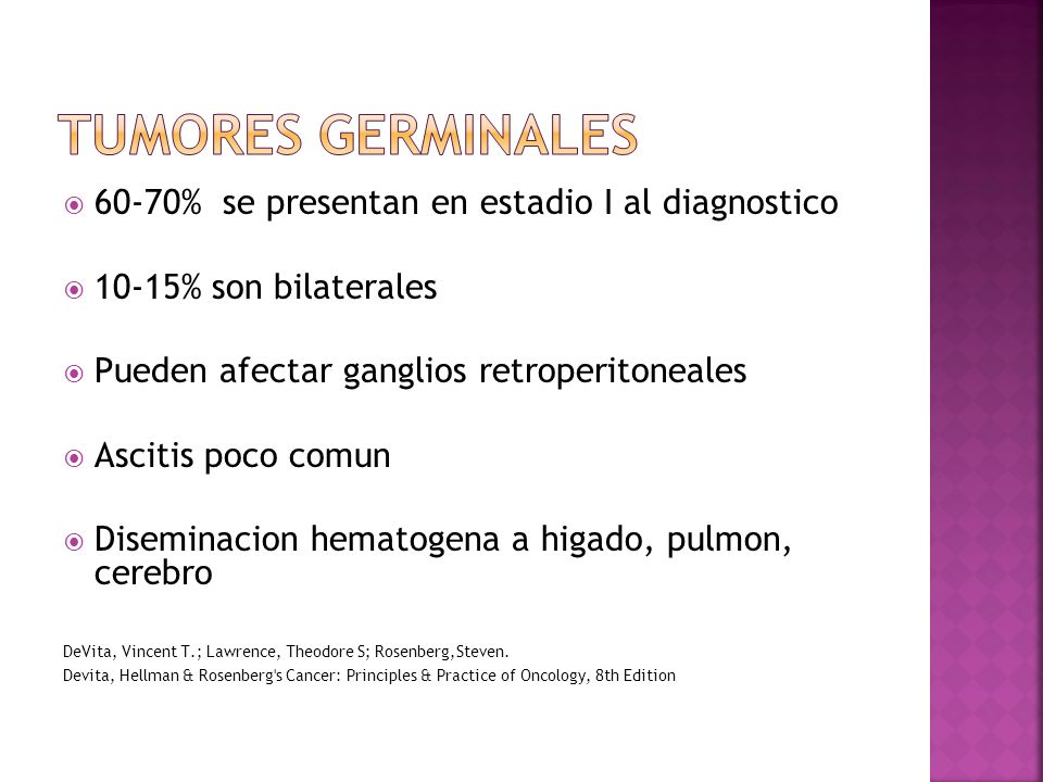 Tumores germinales 60-70% se presentan en estadio I al diagnostico