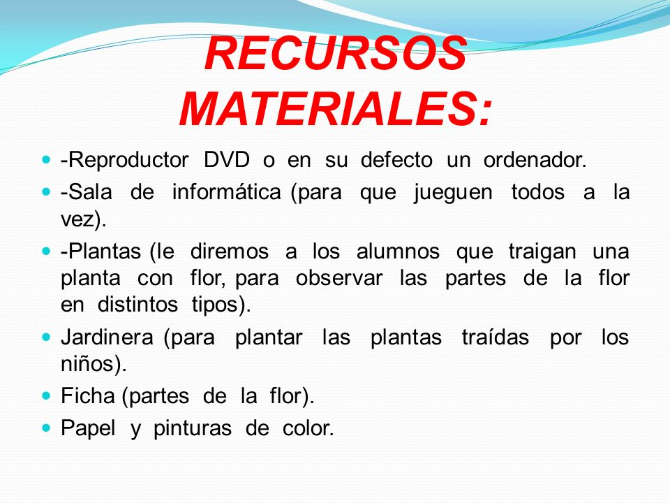 RECURSOS MATERIALES: -Reproductor DVD o en su defecto un ordenador.