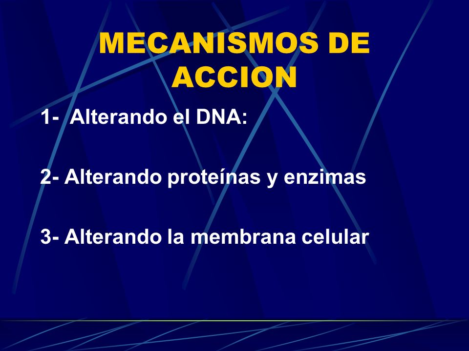 MECANISMOS DE ACCION 1- Alterando el DNA: