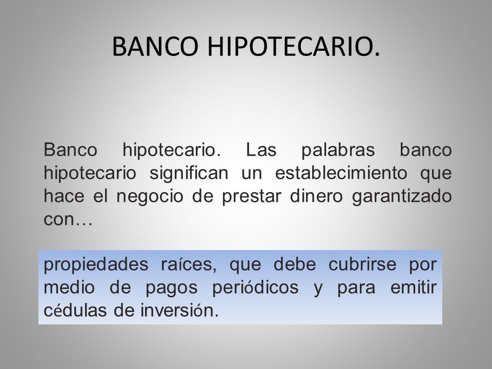 BANCO HIPOTECARIO.